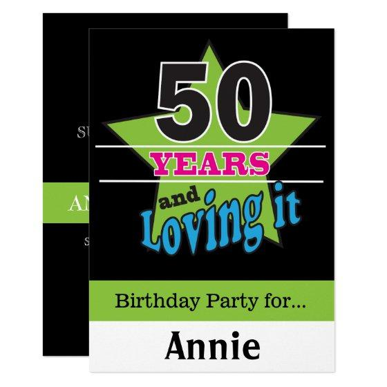 50 Years and Loving It! | 50th Birthday Invitation