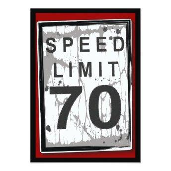 70th Birthday Party Grungy Speed Limit Sign Invitation