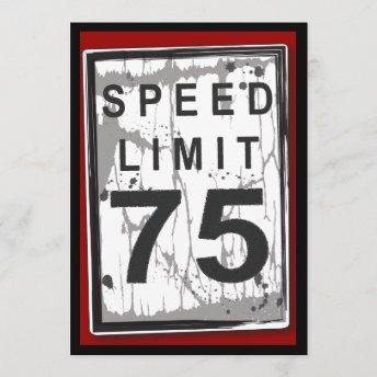 75th Birthday Party Grungy Speed Limit Sign Invitation
