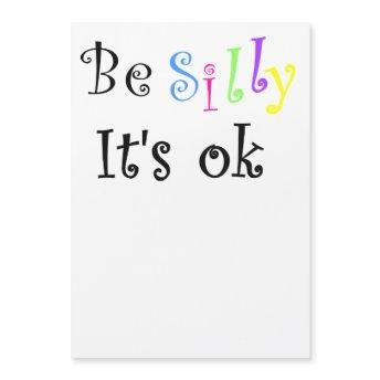 Be Silly It's Ok-thin magnetic