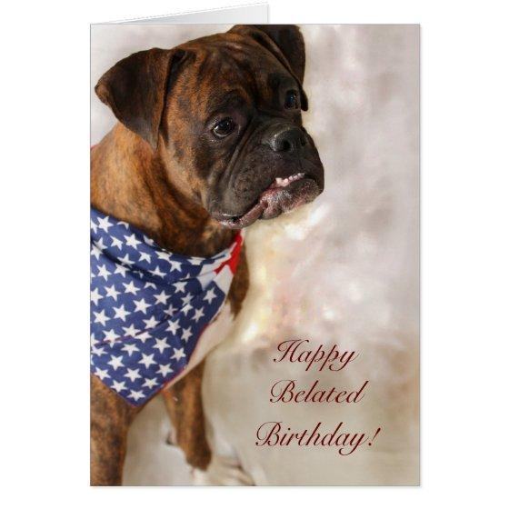 350 Happy Belated Birthday Boxer Dog Greeting Invitation