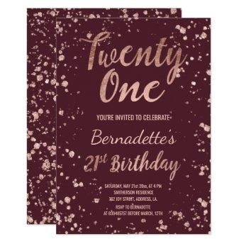 Rose gold confetti splatters burgundy 21 Birthday Invitation