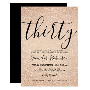 Simple 30th Birthday Rose Gold Glitter Paint Invitation