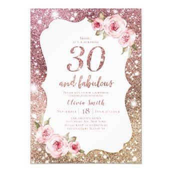 Sparkle rose gold glitter and floral 30th birthday invitation