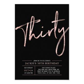 Thirty | Rose Gold & Black 30th Birthday Party Invitation